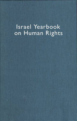 Israel Yearbook on Human Rights, Volume 36 (2006) - Yoram Dinstein; Fania Domb
