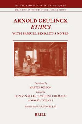 Arnold Geulincx Ethics - Han Van Ruler; Anthony Uhlmann; Martin A. Wilson