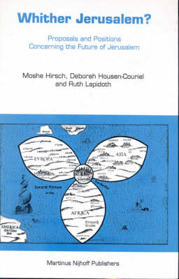 Whither Jerusalem? - Deborah Housen-Couriel; Moshe Hirsch; Ruth Lapidoth