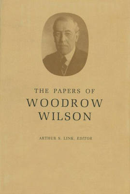 The Papers of Woodrow Wilson, Volume 12 - Woodrow Wilson; Arthur S. Link