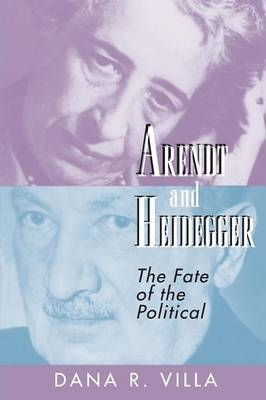 Arendt and Heidegger - Dana Villa