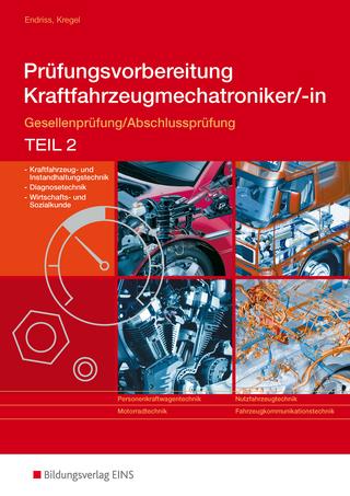 Prüfungsvorbereitung / Prüfungsvorbereitung Kraftfahrzeugmechatroniker/-in - Wilfried Endriss; Baldur Kregel