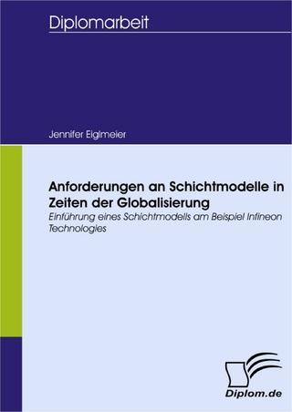 Anforderungen an Schichtmodelle in Zeiten der Globalisierung - Jennifer Eiglmeier