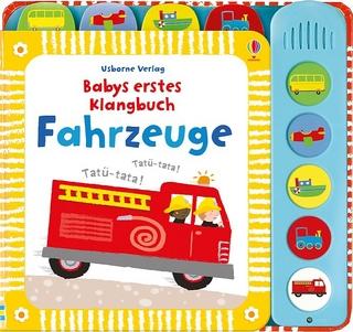 Babys erstes Klangbuch: Fahrzeuge, m. Soundeffekten - Fiona Watt