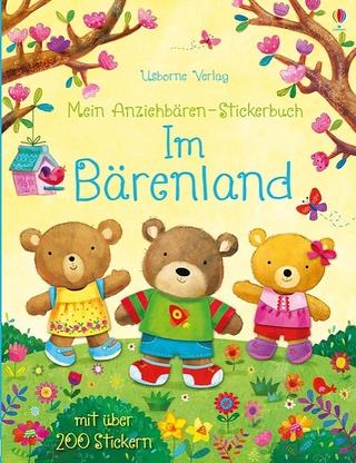 Mein Anziehbären-Stickerbuch: Im Bärenland - Felicity Brooks