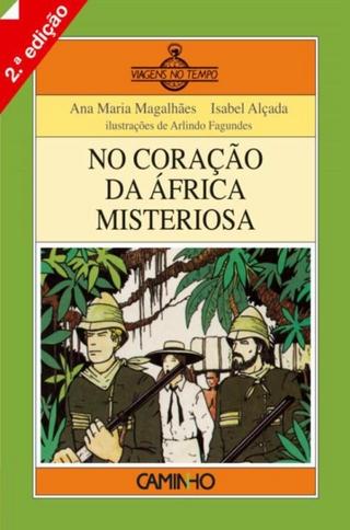 No Coração da África Misteriosa - Ana Maria Magalhães; Isabel Alçada