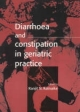 Diarrhoea and Constipation in Geriatric Practice