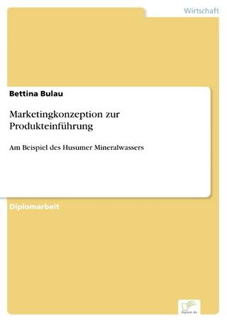 Marketingkonzeption zur Produkteinführung - Bettina Bulau