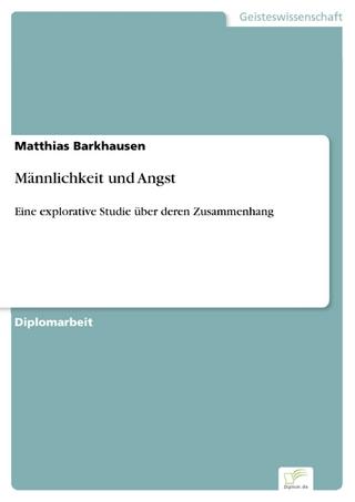 Männlichkeit und Angst - Matthias Barkhausen