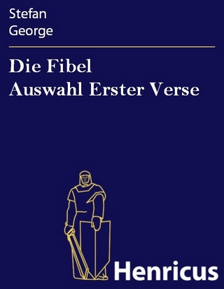 Die Fibel Auswahl Erster Verse - Stefan George
