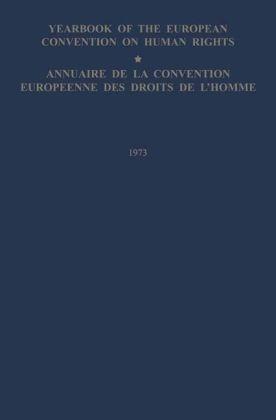 Yearbook of the European Convention on Human Rights/Annuaire de la convention europeenne des droits de l'homme, Volume 16 (1973) - Council of Europe/Conseil de l'Europe