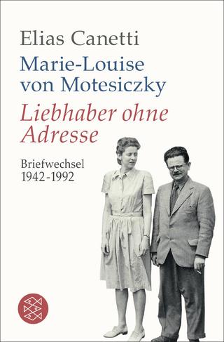 Liebhaber ohne Adresse - Elias Canetti; Marie-Louise von Motesiczky; Ines Schlenker; Kristian Wachinger