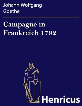 Campagne in Frankreich 1792 - Johann Wolfgang Goethe