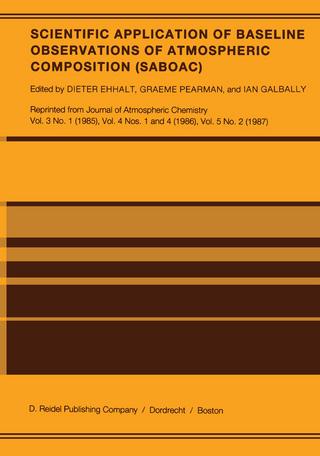 Scientific Application of Baseline Observations of Atmospheric Composition (SABOAC) - Dieter H. Ehhalt; Graeme Pearman; Ian Galbally