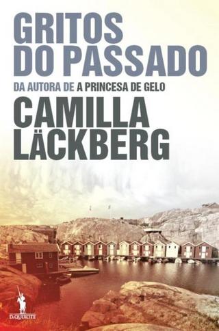 Gritos do Passado - Camilla Läckberg
