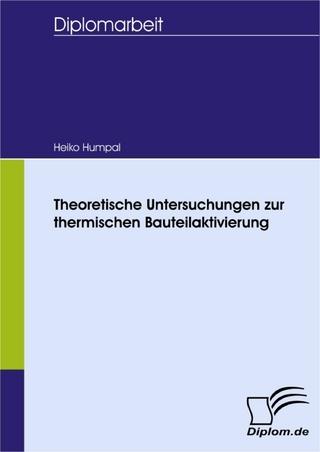 Theoretische Untersuchungen zur thermischen Bauteilaktivierung - Heiko Humpal