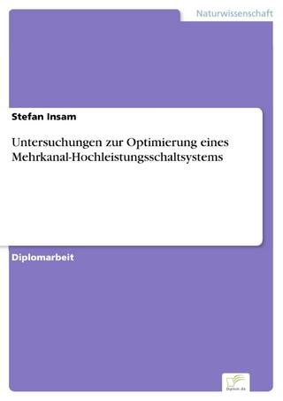 Untersuchungen zur Optimierung eines Mehrkanal-Hochleistungsschaltsystems - Stefan Insam