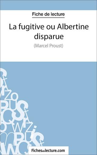 La fugitive ou Albertine disparue - Sophie Lecomte; fichesdelecture.com