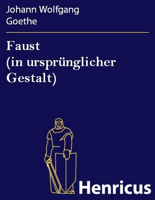 Faust (in ursprünglicher Gestalt) - Johann Wolfgang Goethe