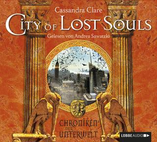 City of Lost Souls - Cassandra Clare; Dicky Hank; Andrea Sawatzki