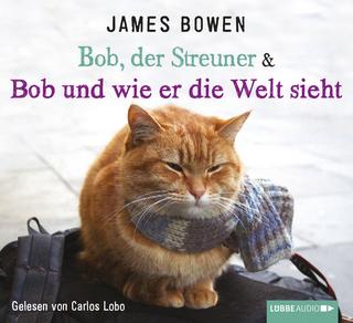 Bob, der Streuner & Bob und wie er die Welt sieht - James Bowen; Michael Marianetti; Carlos Lobo