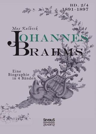 Johannes Brahms. Eine Biographie in vier Bänden. Band 4 - Max Kalbeck