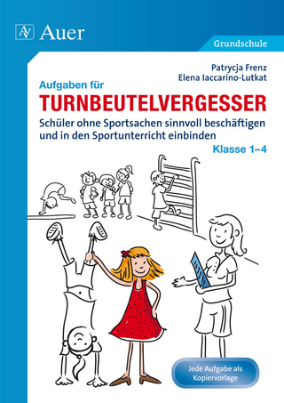 Aufgaben für Turnbeutelvergesser Klasse 1-4 - Patrycja Frenz; Elena Iaccarino-Lutkat
