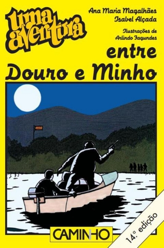 Uma Aventura entre Douro e Minho - Ana Maria Magalhães; Isabel Alçada