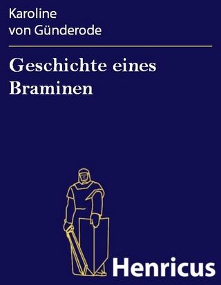 Geschichte eines Braminen - Karoline von Günderode