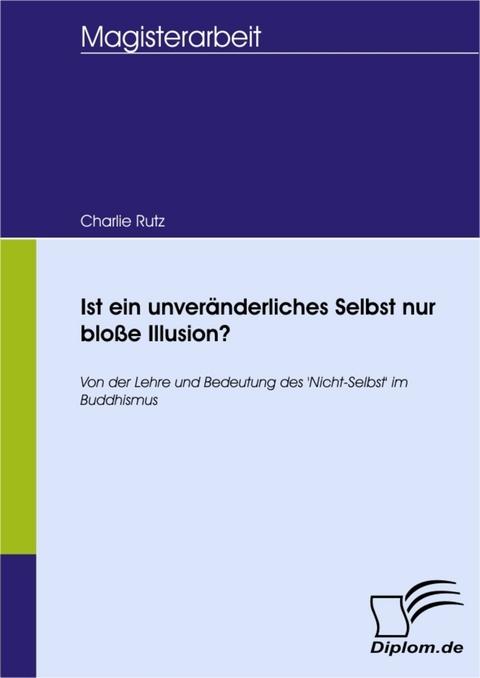 Ist ein unveränderliches Selbst nur bloße Illusion? (eBook)