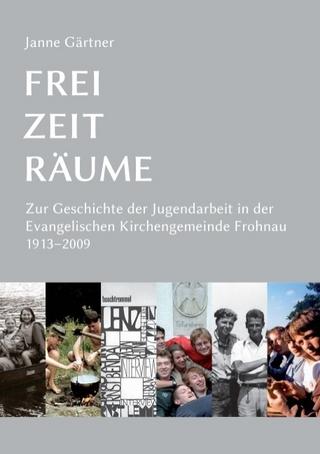 Frei · Zeit · Räume - Janne Gärtner