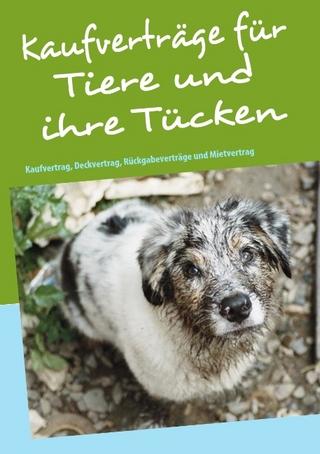 Kaufverträge für Tiere und ihre Tücken - Bettina Birkner