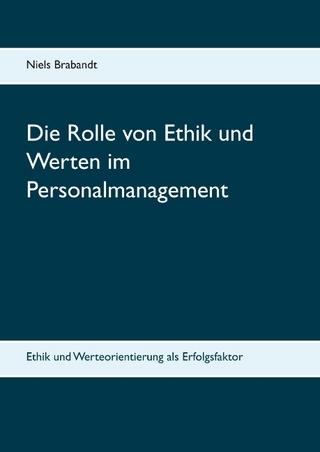Die Rolle von Ethik und Werten im Personalmanagement - Niels Brabandt