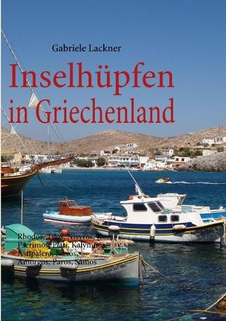 Inselhüpfen in Griechenland - Gabriele Lackner
