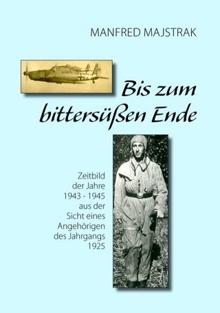 Bis zum bittersüßen Ende - Manfred Majstrak
