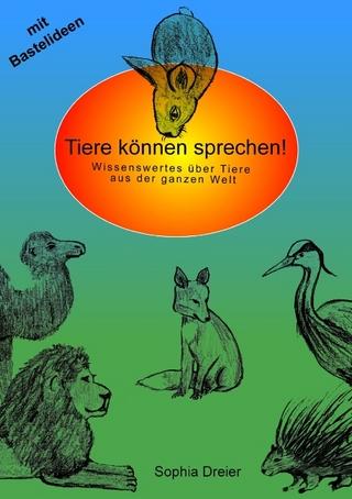 Tiere können sprechen! - Sophia Dreier
