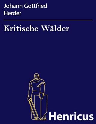 Kritische Wälder - Johann Gottfried Herder