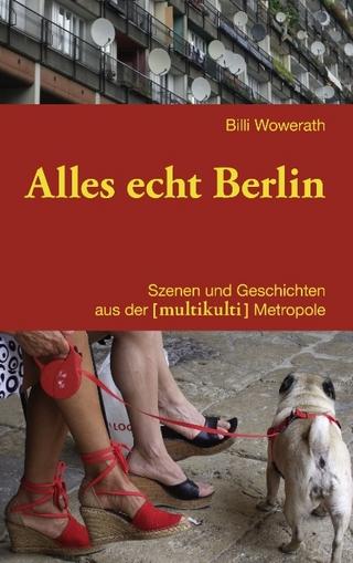 Alles echt Berlin - Billi Wowerath