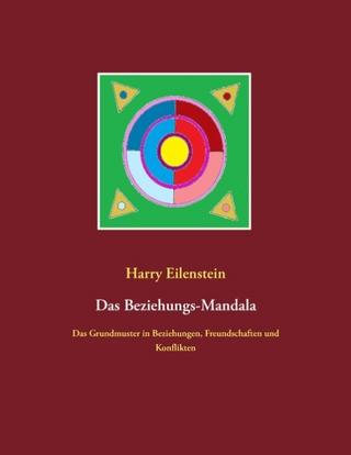 Das Beziehungs-Mandala - Harry Eilenstein