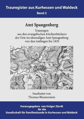 Amt Spangenberg - Thomas Blumenstein; Holger Zierdt; Gustaf Eichbaum; GFKW - Gesellschaft für Familienkunde in Kurhessen und Waldeck e.V.