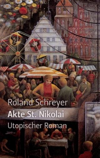 Akte St. Nikolai - Roland Schreyer