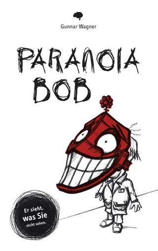 Paranoia-Bob - Gunnar Wagner