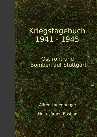 Kriegstagebuch 1941-1945 - Jörgen Bastian; Alfred Ladenburger