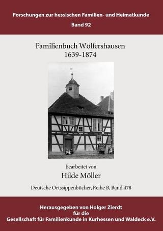Familienbuch Wölfershausen - Hilde Möller; Holger Zierdt; GFKW - Gesellschaft für Familienkunde in Kurhessen und Waldeck e.V.