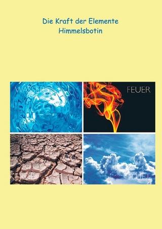 Die Kraft der Elemente - Petra Himmelsbotin