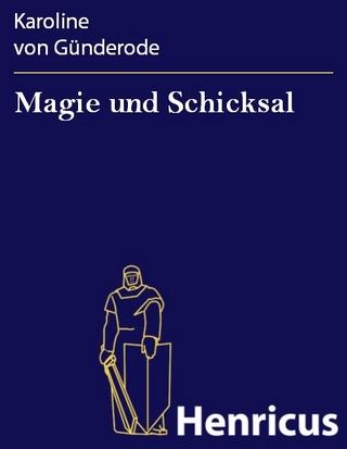 Magie und Schicksal - Karoline von Günderode