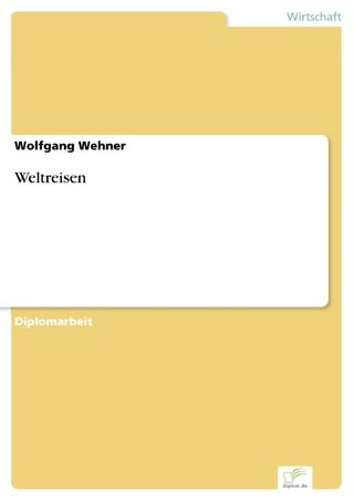 Weltreisen - Wolfgang Wehner