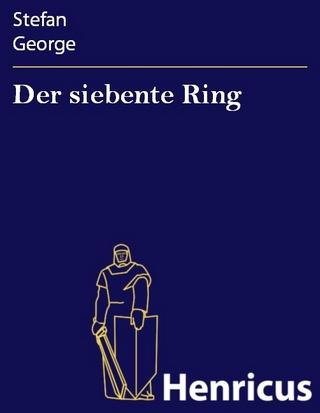 Der siebente Ring - Stefan George