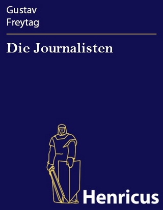 Die Journalisten - Gustav Freytag