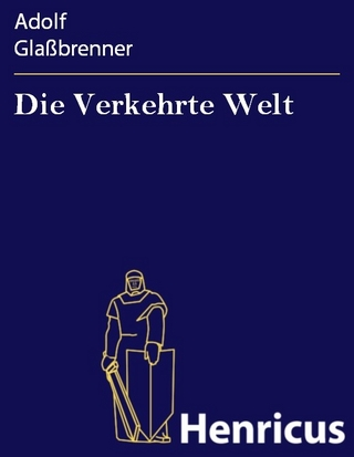 Die Verkehrte Welt - Adolf Glaßbrenner
